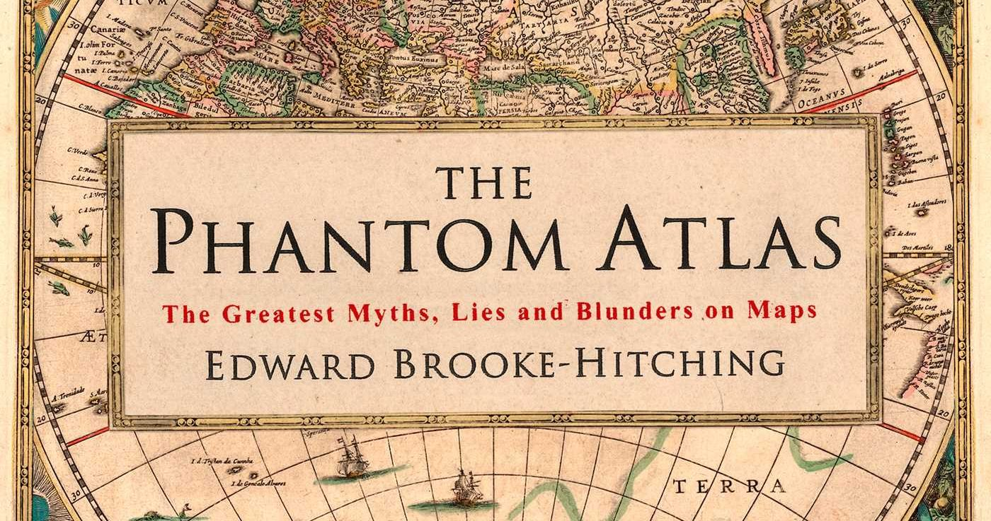Buch: The Phantom Atlas – The Greatest Myths, Lies and Blunders on Maps